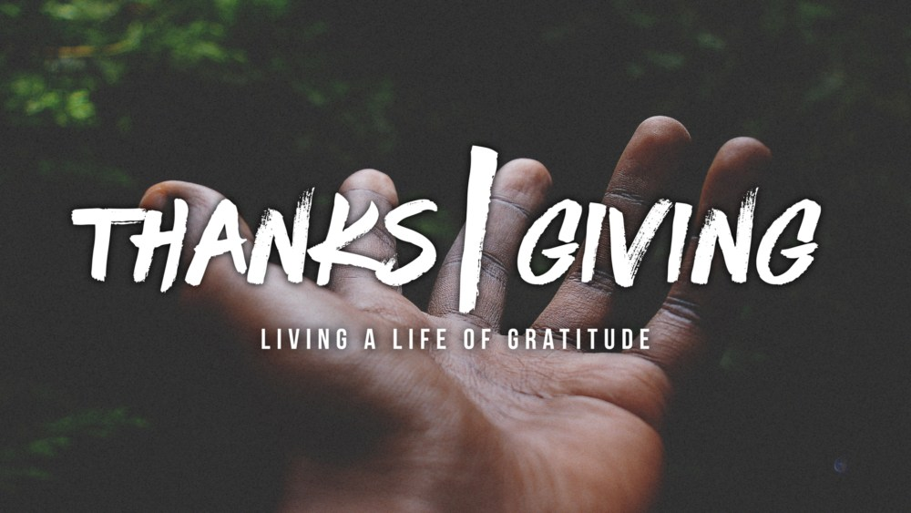 Thanks|Giving: Week 1