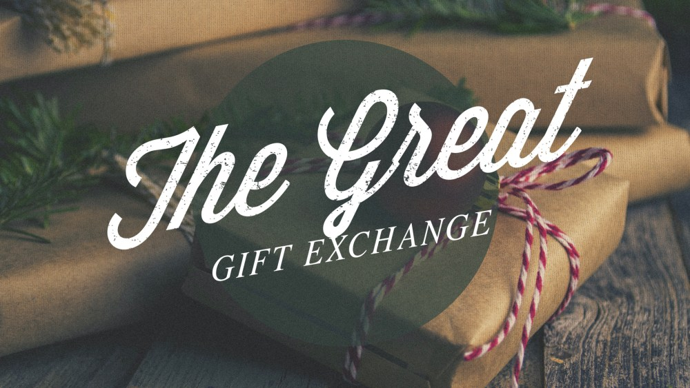The Great Gift Exchange: Week 1 Image