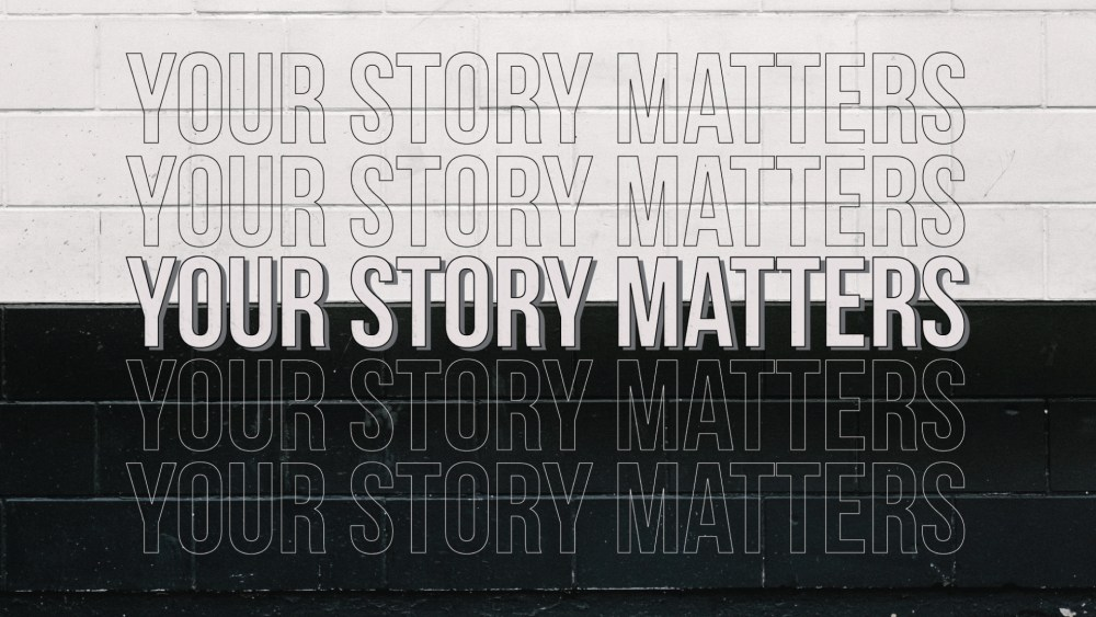 Your Story Matters: Week 2 Image