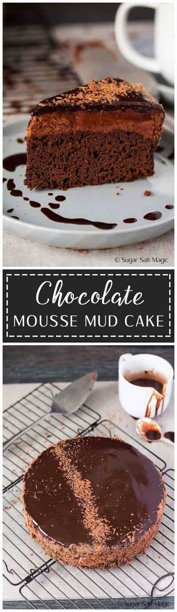 Chocolate Mousse Mud Cake. This is a decadent Chocolate Mud Cake topped with a layer of luxurious mousse and a glistening chocolate glaze