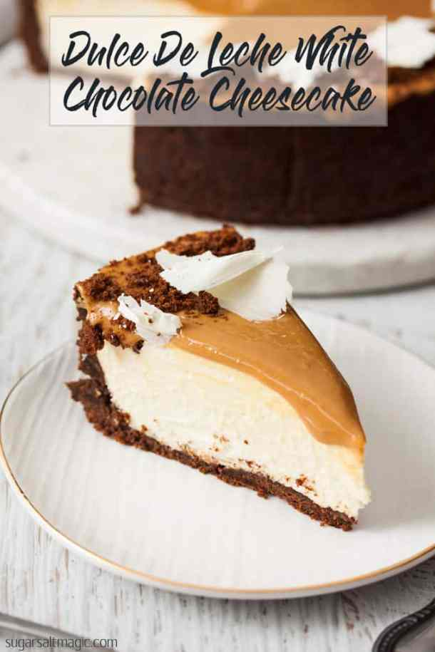This Dulce De Leche White Chocolate Cheesecake recipe is the best cheesecake recipe I've EVER! It gets better. An easy no bake cheesecake & only 7 ingredients. #sugarsaltmagic #dulcedeleche #caramelcheesecake #cheesecake #whitechocolatecheesecake #nobakecheesecake #bestcheesecakerecipe