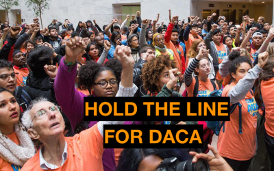 HOLD THE LINE FOR DACA:  Budget Must Protect DREAMers