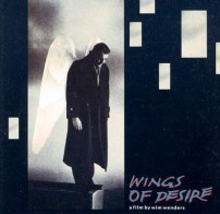 Wings Of Desire (A Film By Wim Wenders)