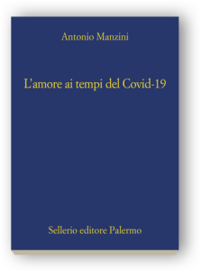 L'amore ai tempi del Covid-19 di Antonio Manzini Sellerio editore Palermo