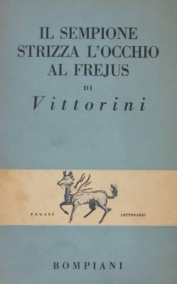 La felicità del vivere secondo natura, la letteratura di Elio Vittorini