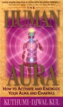 The Human Aura by Kuthumi and Djwal Kul
