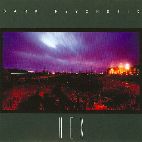 Hex de Bark Psychosis : l'album qui a inventé le post rock - Sun ...