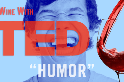 """Wine with TED """"Humor"""""""