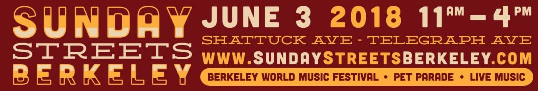 Sunday Streets Berkeley 11 AM to 4 PM June 5, 2018 Shattuck and Telegraph Avenues