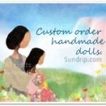 Custom Order Handmade Dolls