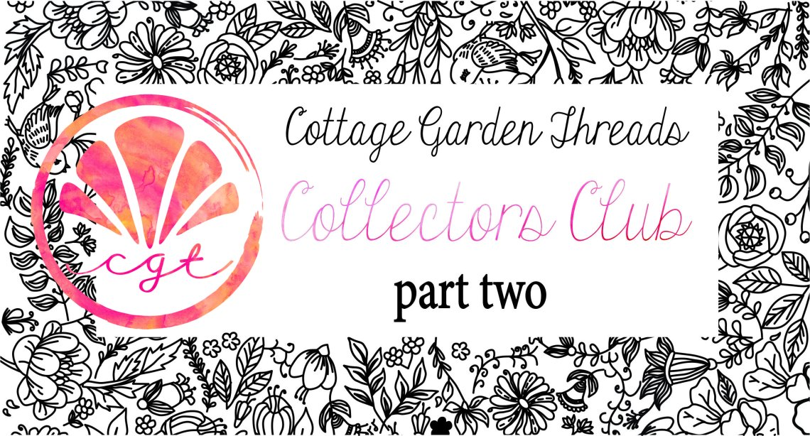 Cottage Garden Threads Colectors Club part II