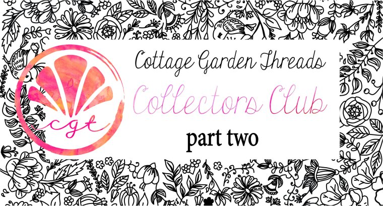 Cottage Garden Threads Colectors Club part II