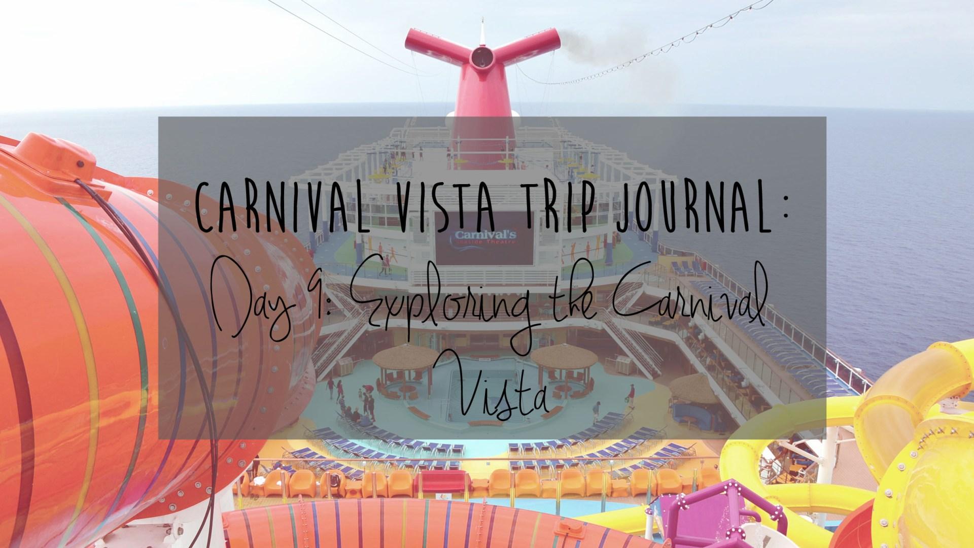 Carnival Vista Review: Day 9 – Sea Day & Exploring the Vista