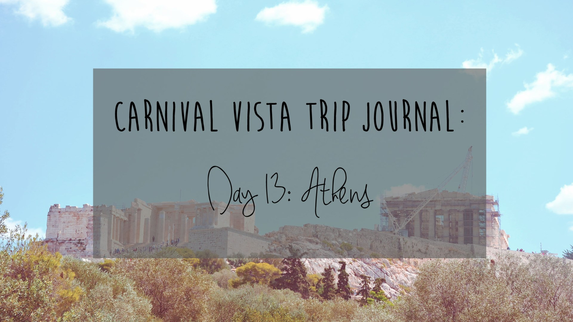 Carnival Vista Review: Day 13 – Athens