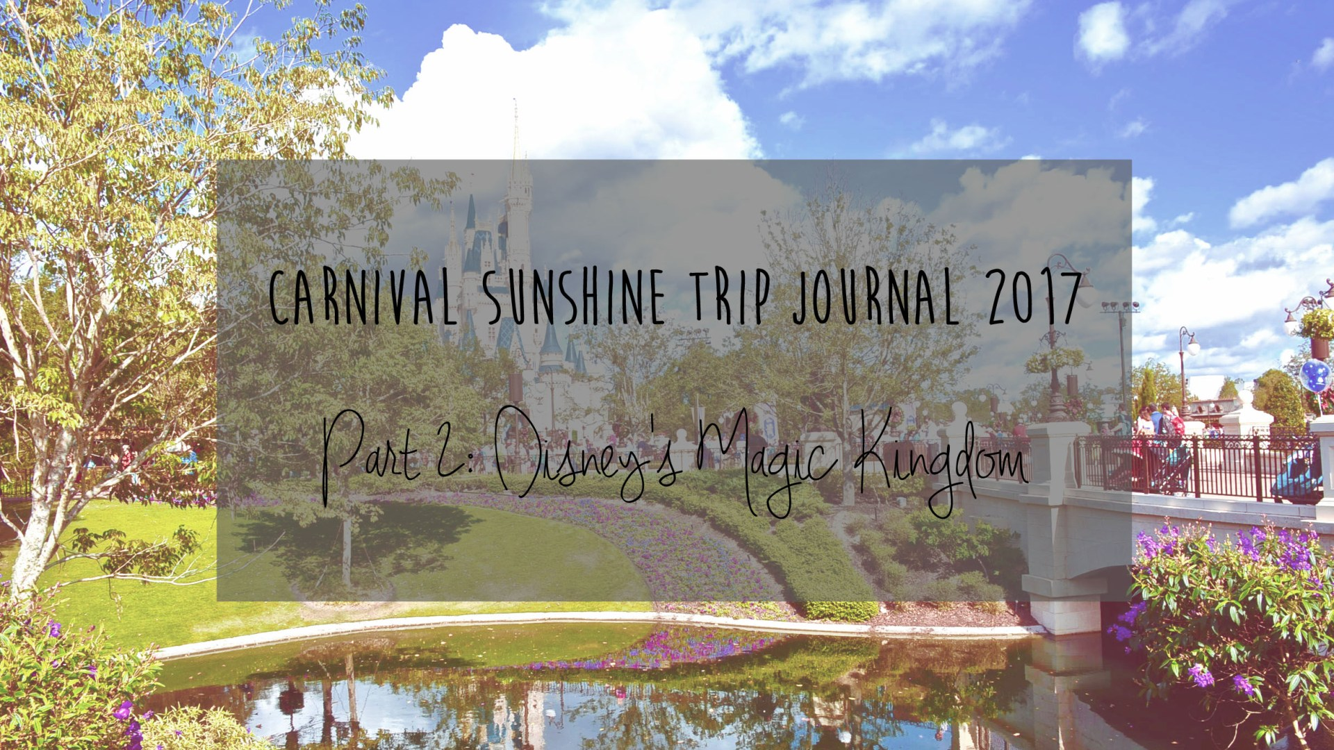 Carnival Sunshine Trip Journal: Part 2 – Disney's Magic Kingdom