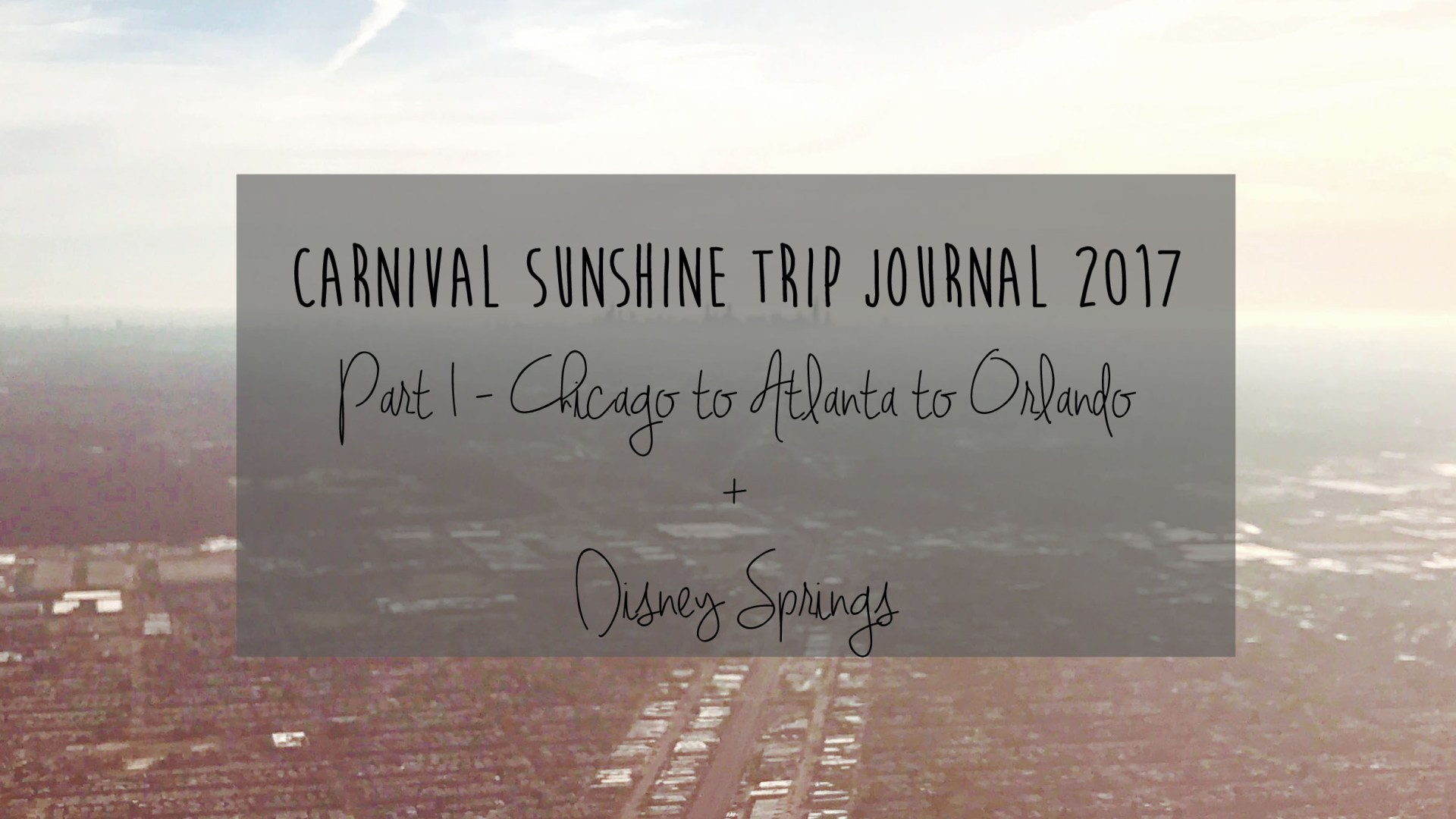 Carnival Sunshine Trip Journal: Part 1 – Chicago to Atlanta to Orlando + Disney Springs