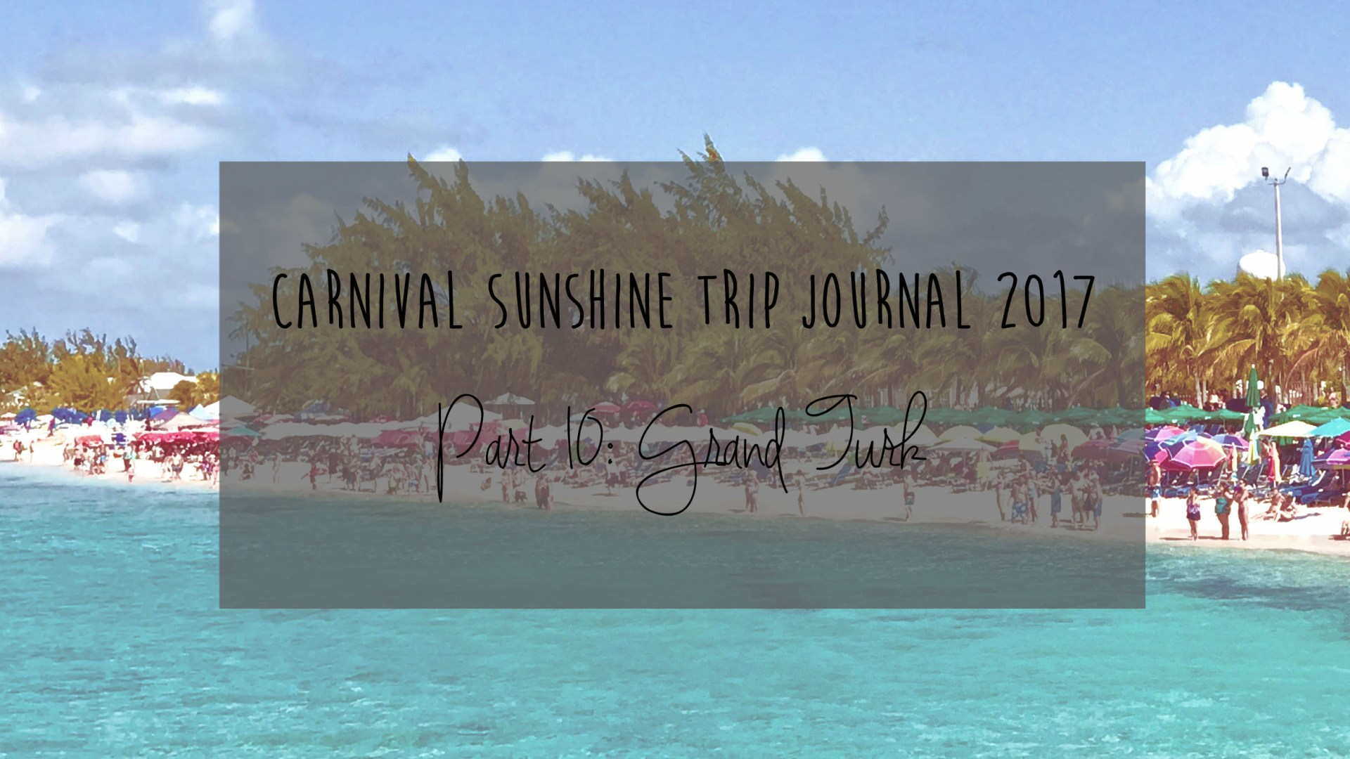 Carnival Sunshine Trip Journal: Part 10 – Grand Turk