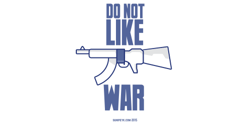 Do not like war
