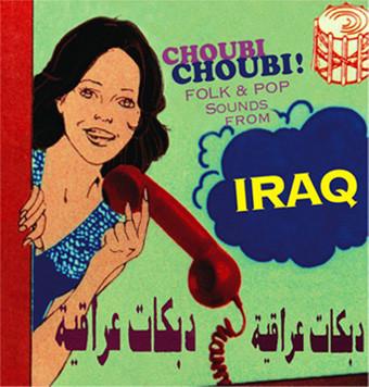 Various – Choubi Choubi! Folk And Pop Songs From Iraq Rock Folk Album Compilation Arabic
