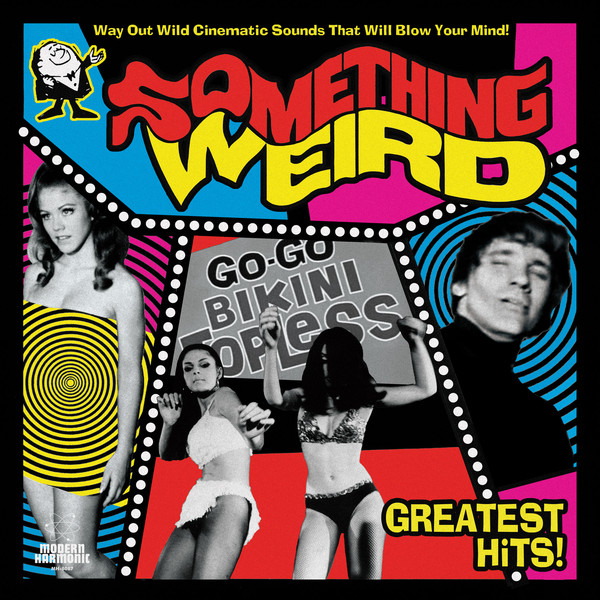 Various – Something Weird Greatest Hits! 60's Garage Rock R&B Stage Screen Film Music Album Compilation