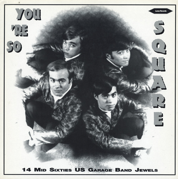 Various – You're So Square 14 Mid Sixties US Garage Bands Jewels – 60's Rock Album Music Compilation