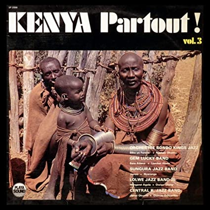 Various – Kenya Partout ! Vol.3 : 70s Highlife, World, Folk, African, Afrobeat Soukous Music Album Compilation