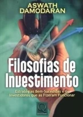 Filosofias de Investimento é um clássico dos livros de investimentos