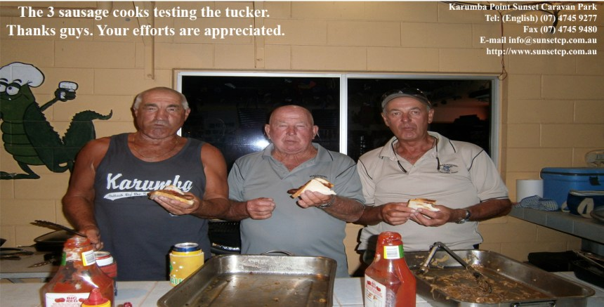 The 3 sausage cooks testing the tucker. Thanks guys. Your efforts are appreciated. karumba point sunset caravan park accommodation cabins hotels fishing birds wild life queensland qld online direct booking book now
