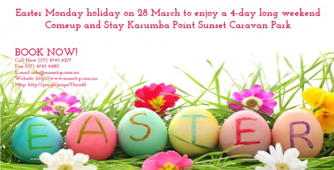 Comeup and Stay Karumba Point Sunset Caravan Park To Spend Easter Monday holiday on 28 March to enjoy a 4-day long weekend.