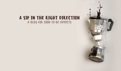A Sip in the Right Direction: A Blog for Soon to be Addicts