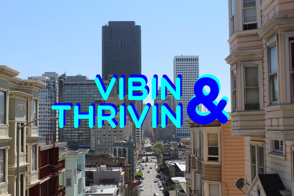 Vibin' and Thrivin: Vibin' in the Makin'