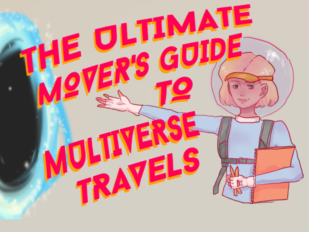 The Ultimate Mover's Guide to Multiverse Travels: Intro
