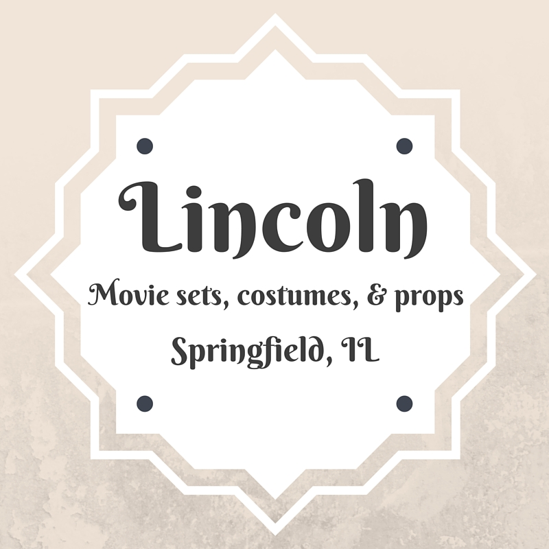 Lincoln movie props