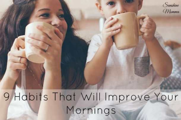 9 Habits That Will Improve Your Mornings