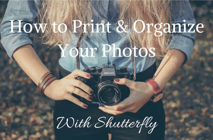 How To Print & Organize Your Photos With Shutterfly