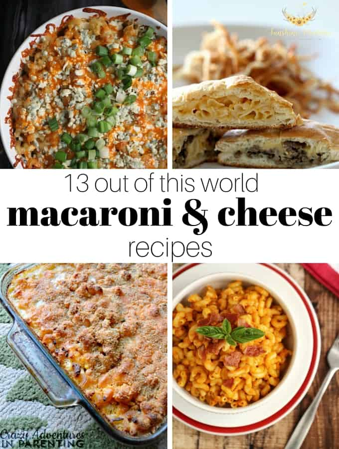 13 out of this world macaroni and cheese recipes