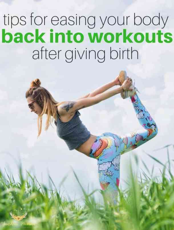 Tips for easing your body back into workouts after childbirthTips for easing your body back into workouts after childbirth