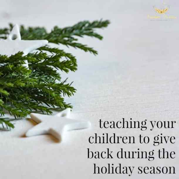 Teaching Your Children to Give Back During the Holiday Season
