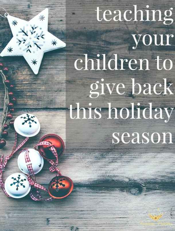 Teaching Your Children to Give Back This Holiday Season