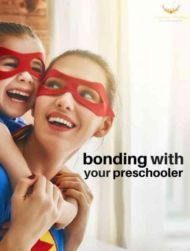 How to bond with your preschooler