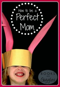 how to be a perfect mom wm