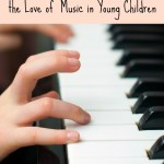 Fun Activities for Toddlers to Promote a Love of Music!