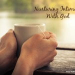 Nurturing Intimacy With God