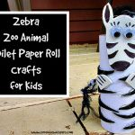 Zebra Zoo Animal Toilet Paper Roll Crafts for Kids