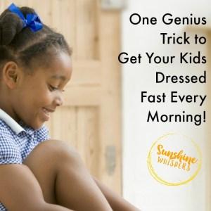 One Genius Tip to Get Kids Dressed in Under a Minute!