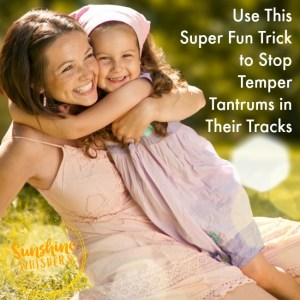 Use This Super Fun Trick to Stop Temper Tantrums In Their Tracks