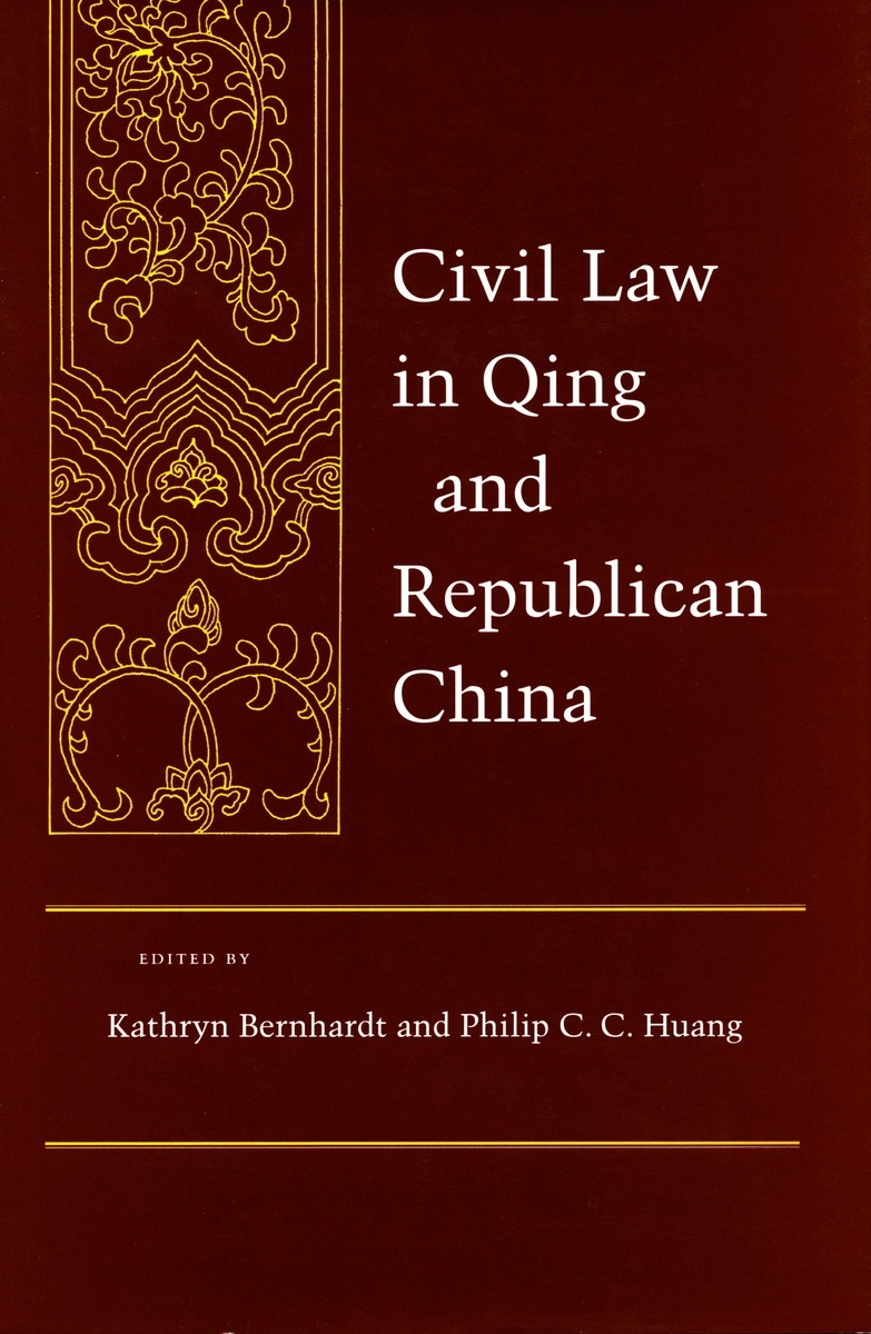 Civil Law In Qing And Republican China Kathryn Bernhardt