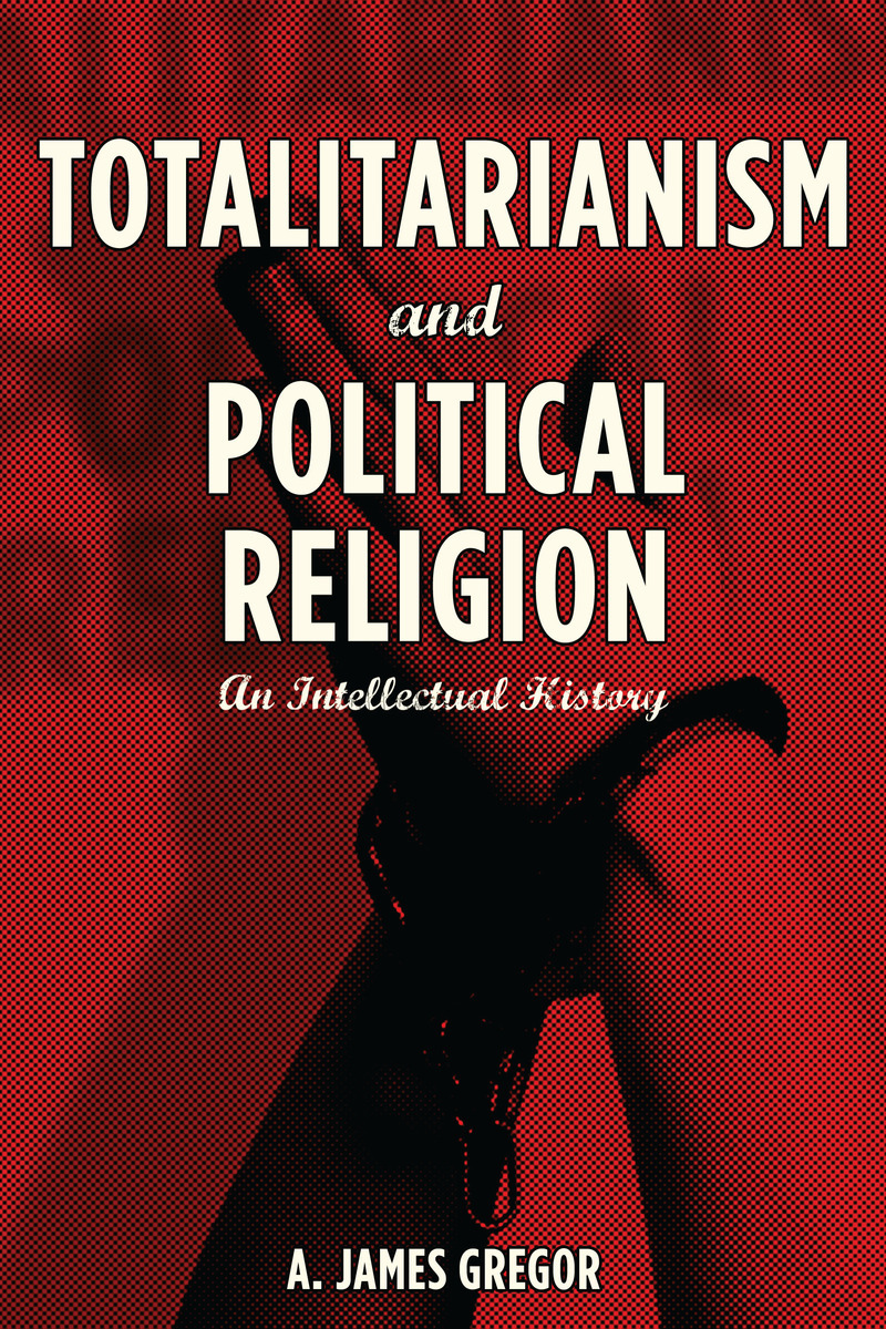 Totalitarianism and Political Religion An Intellectual