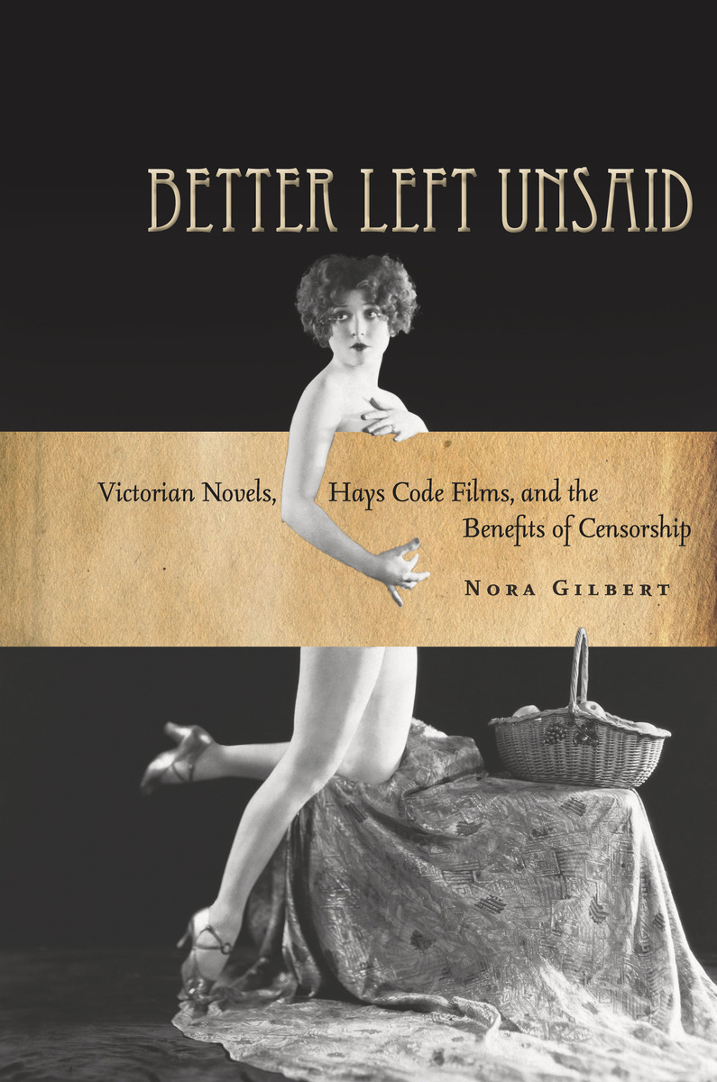 Better Left Unsaid Victorian Novels Hays Code Films and