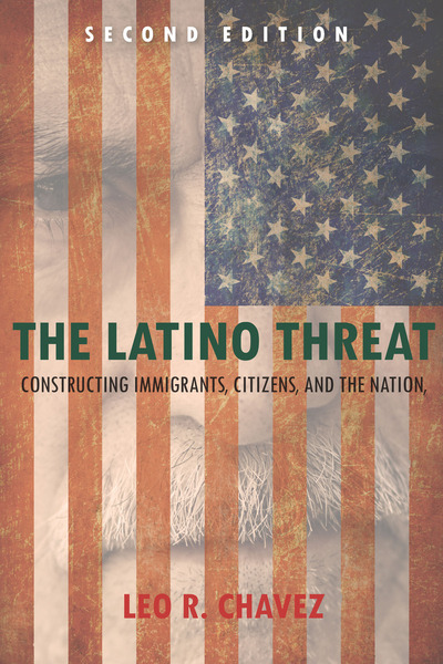 Cover of The Latino Threat by Leo R. Chavez